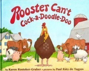 Rooster Can't... by Karen Rostoker-Gruber