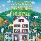 DO NOT DELETE: a-crowded-farmhouse-folktale-cover-600x600