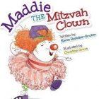 DO NOT DELETE: Maddie the Mitzvah Clown by Karen Rostoker-Gruber
