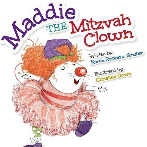 Maddie the Mitzvah Clown by Karen Rostoker-Gruber