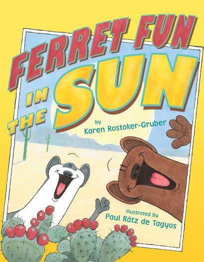 Ferret Fun in the Sun by Karen Rostoker-Gruber