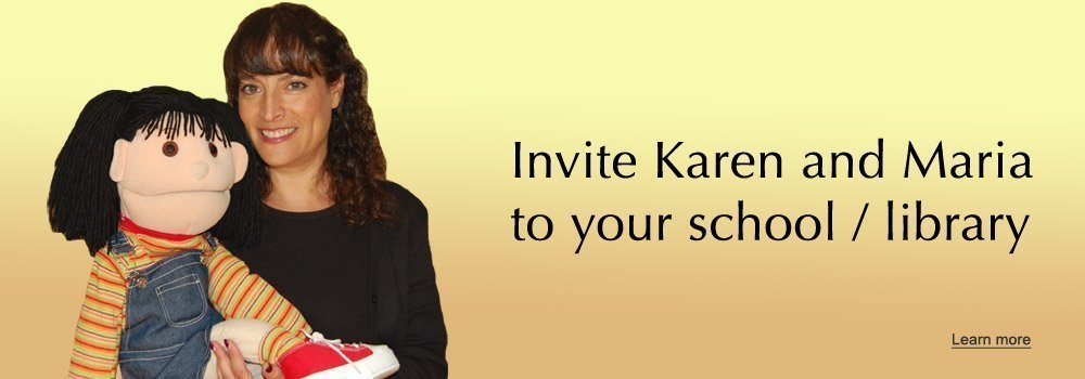 Invite Karen and Maria to your school / library